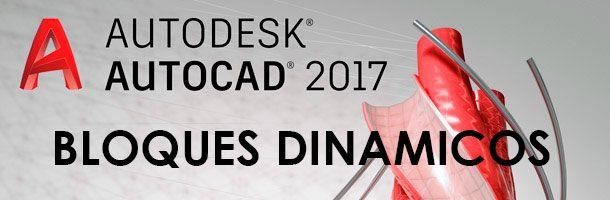 Autodesk Autocad 2017 Bloques Dinámicos