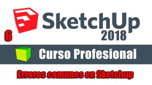 Curso gratuito completo de Sketchup 2018 errores comunes