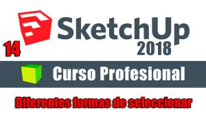 Curso gratuito completo de Sketchup 2018diferentes formas de selección