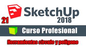 Curso gratuito completo de Sketchup 2018 herramientas circulo y polígono