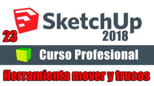 Curso gratuito completo de Sketchup 2018 herramienta mover y todos sus secretos