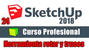 Curso gratuito completo de Sketchup 2018 herramienta rotar a fondo
