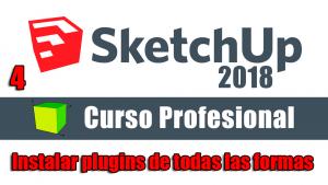 Curso gratuito completo de Sketchup 2018 instalar plugins de todas las formas posibles