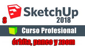 Curso gratuito completo de Sketchup 2018 órbita, paneo y zoom