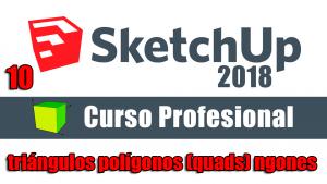 Curso gratuito completo de Sketchup 2018 triángulos polígonos (quads) ngones P-2