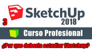 Curso gratuito completo de Sketchup 2018 por que debería estudiar Sketchup
