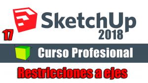 Curso gratuito completo de Sketchup 2018 restricciones a ejes