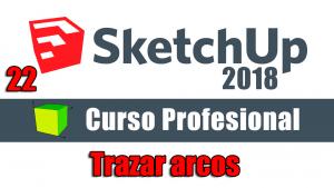 Curso gratuito completo de Sketchup 2018 trazar arcos